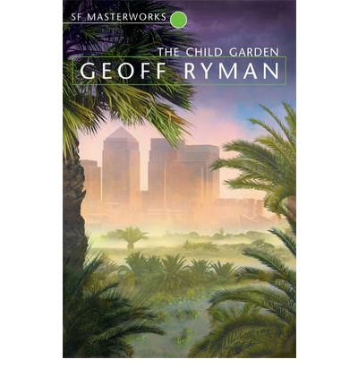 The Child Garden, by Geoff Ryman